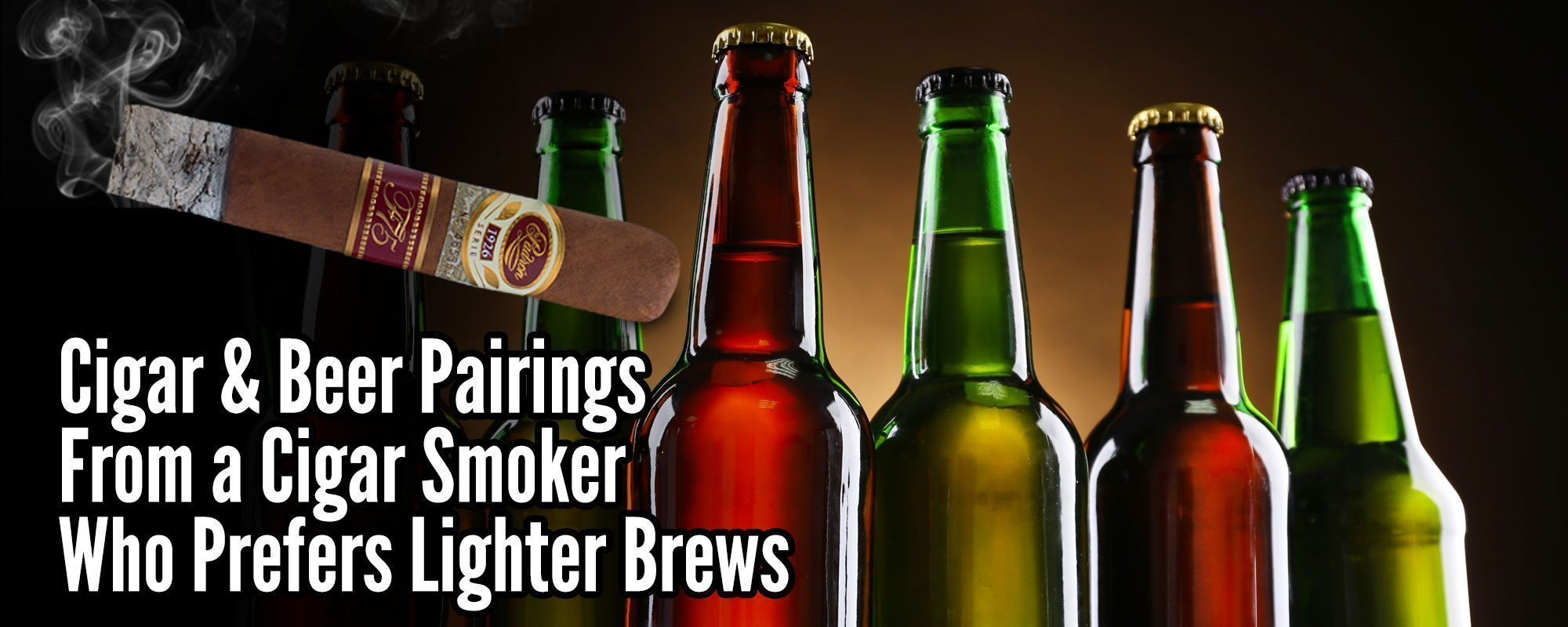 Tips & Tricks 5 Cigar & Beer Pairings from a Cigar Smoker Who Prefers Lighter Brews