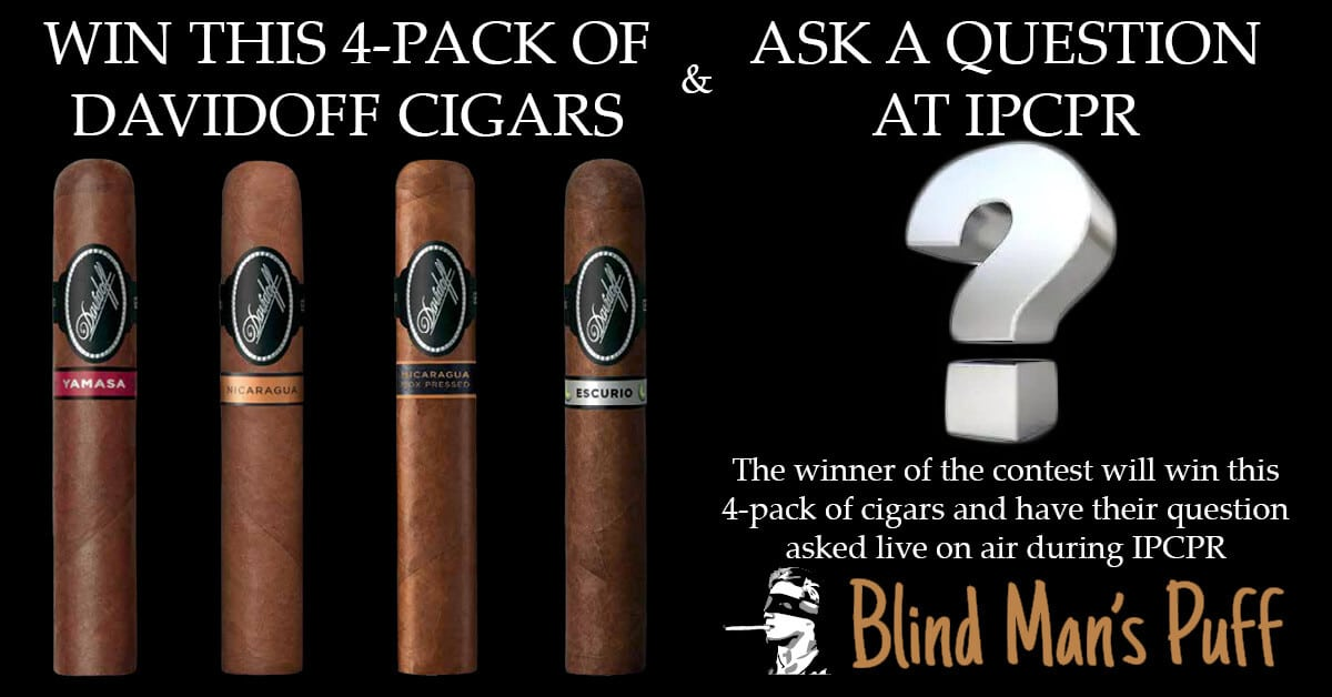 Cigar Contest: Win 4 Pack of Davidoff Cigars and Ask a Question at IPCPR