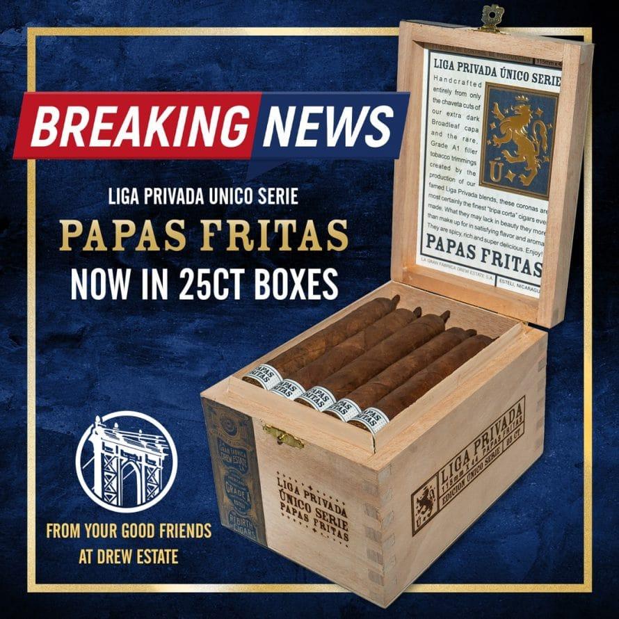 Drew Estate Announces Liga Privada Unico Serie Papas Fritas in 25-Count Boxes - Cigar News