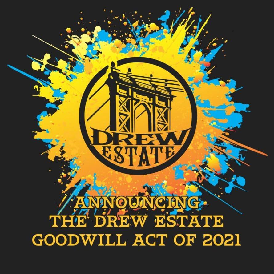 Drew Estate Announces Goodwill Act of 2021 - Cigar News